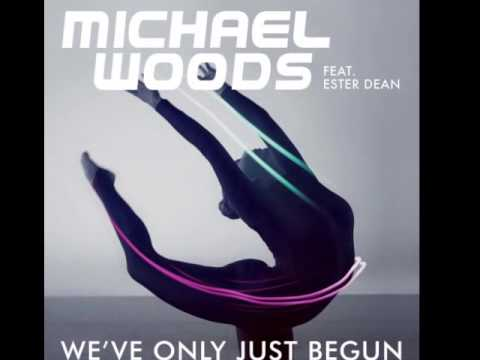 Michael Woods feat. Ester Dean - We've Only Just Begun (Extended Mix)