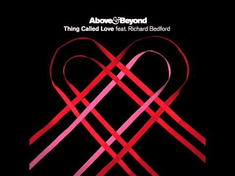 Above and Beyond feat. Richard Bedford - Thing Called Love (Radio Edit)