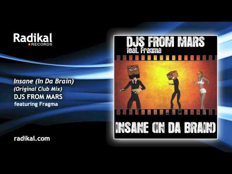 DJs From Mars feat. Fragma - Insane (In Da Brain) (Original Club Mix)