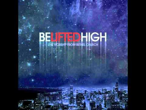 Bethel Live - Be Lifted High