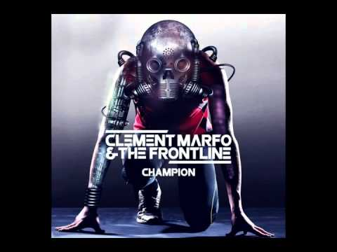 Clement Marfo & The Frontline - Champion (smasher remix)