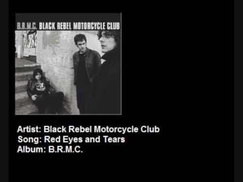 Black Rebel Motorcycle Club - Red Eyes and Tears