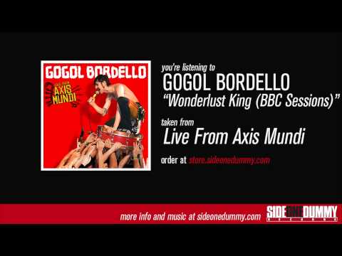 Gogol Bordello - Wonderlust King (BBC Sessions)
