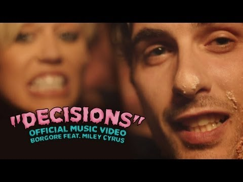 Borgore feat. Miley Cyrus - Decisions (Video Version)
